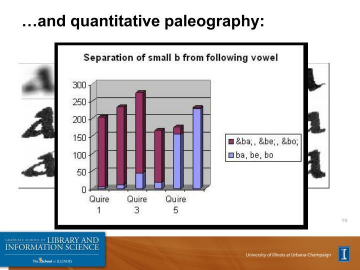 …and quantitative paleography: