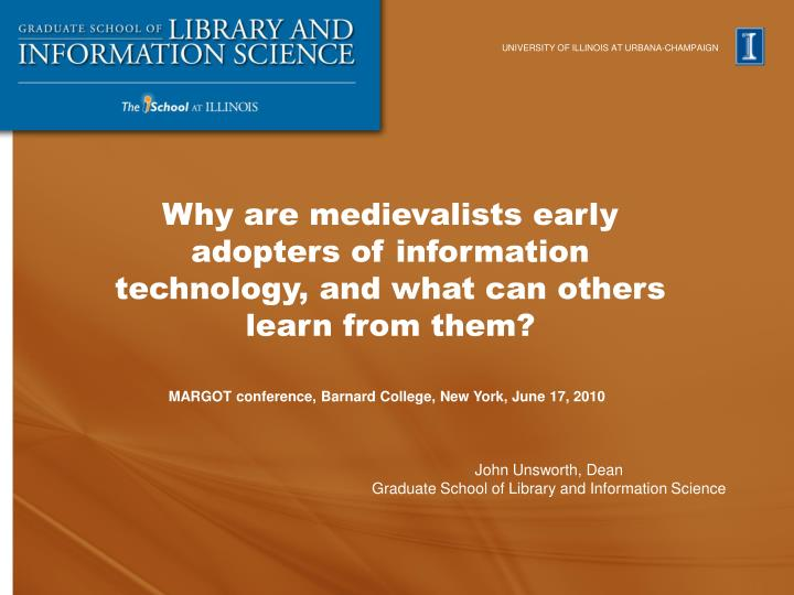 Why are medievalists early adopters of information technology, and what can others learn from them?