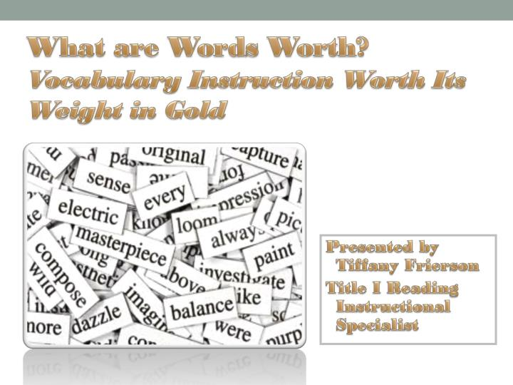 what are words worth vocabulary instruction worth its weight in gold n.