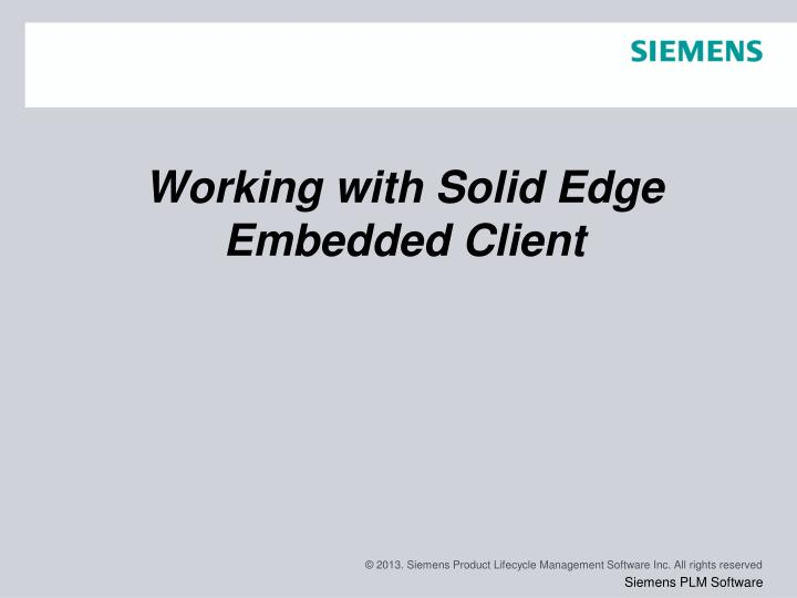 working with solid edge embedded client n.