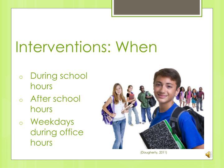 Interventions: When