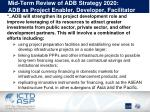 mid term review of adb strategy 2020 adb as project enabler developer facilitator