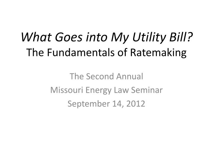 what goes into my utility bill the fundamentals of ratemaking n.