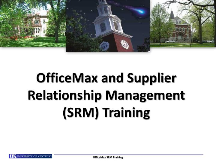 officemax and supplier relationship management srm training n.