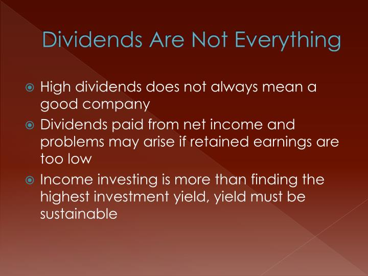 Dividends Are Not Everything