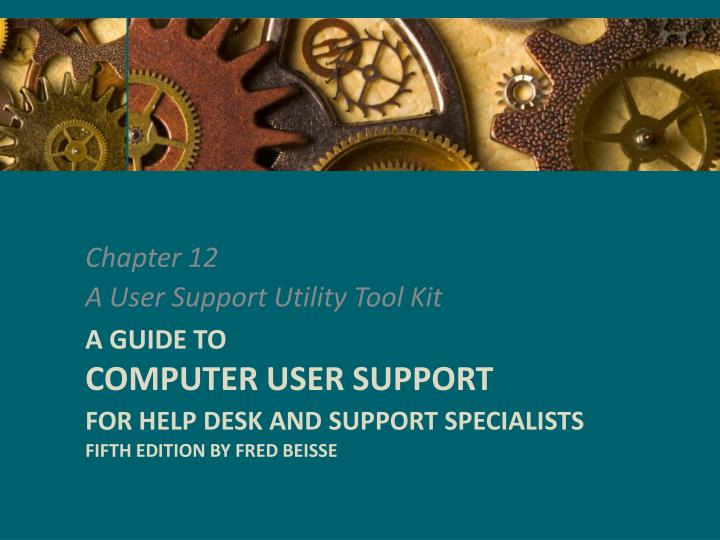 a guide to computer user support for help desk and support specialists fifth edition by fred beisse n.
