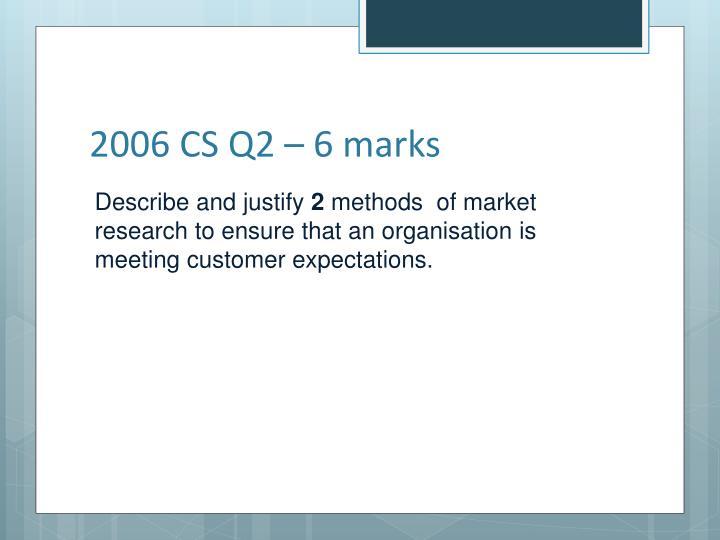 2006 CS Q2 – 6 marks