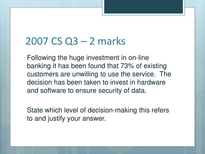 2007 CS Q3 – 2 marks