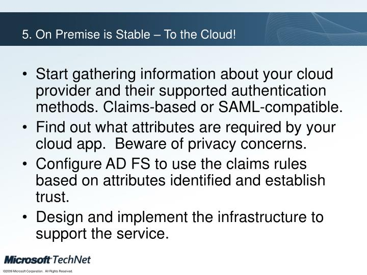 5. On Premise is Stable – To the Cloud!