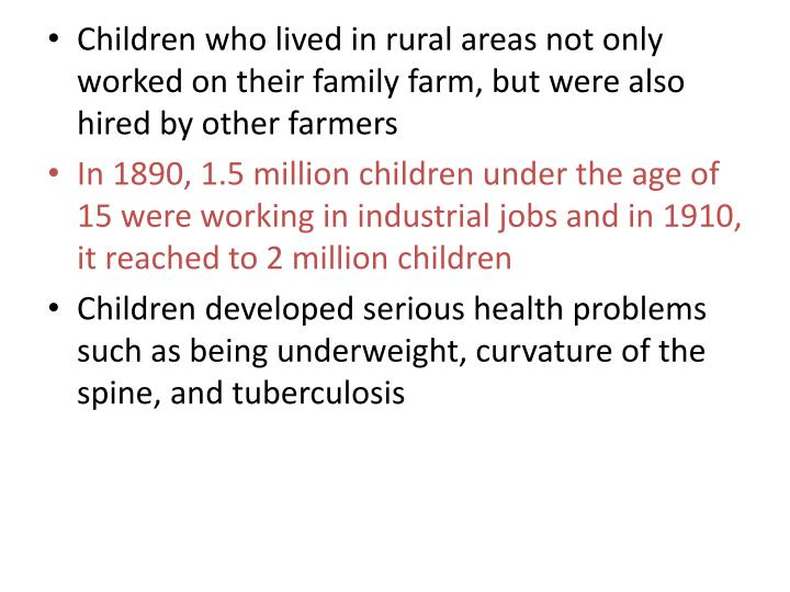 Children who lived in rural areas not only worked on their family farm, but were also hired by other farmers