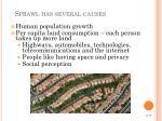 sprawl has several causes