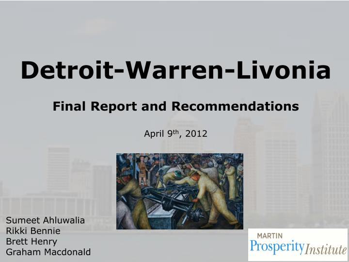 detroit warren livonia final report and recommendations april 9 th 2012 n.