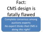 fact cms design is fatally flawed