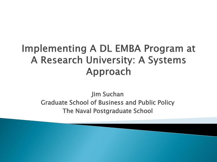 implementing a dl emba program at a research university a systems approach n.