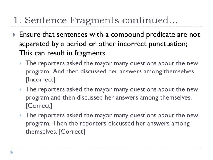 1. Sentence Fragments continued…