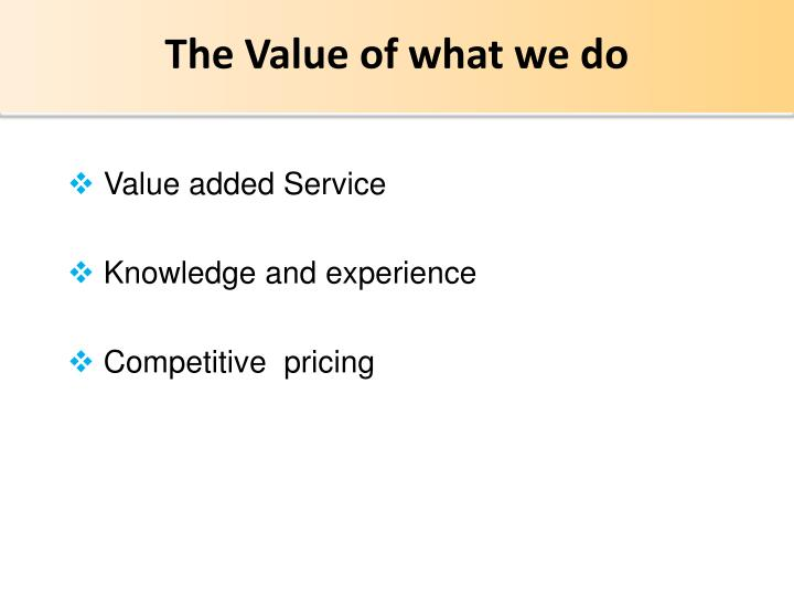 The Value of what we do