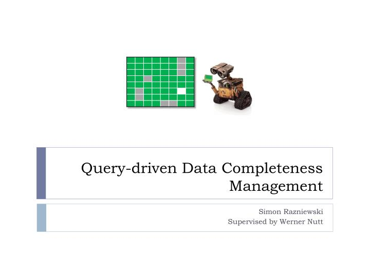 Query driven data completeness management