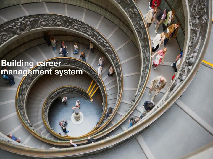 Building career management system