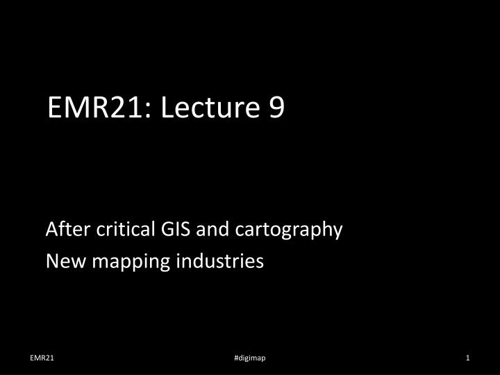 emr21 lecture 9 n.