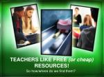 teachers like free or cheap resources