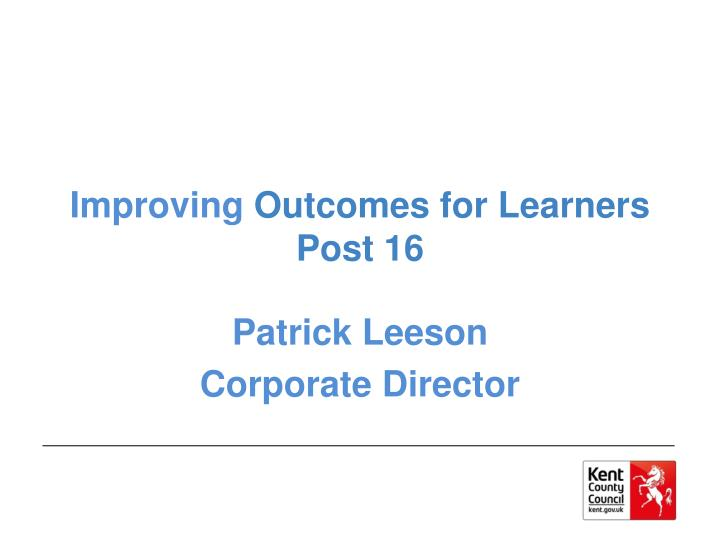 Improving outcomes for learners post 16