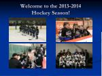 welcome to the 2013 2014 hockey season