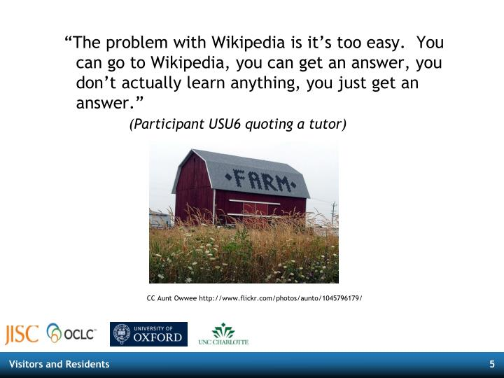 """""""The problem with Wikipedia is it's too easy. You can go to Wikipedia, you can get an answer, you don't actually learn anything, you just get an answer."""""""