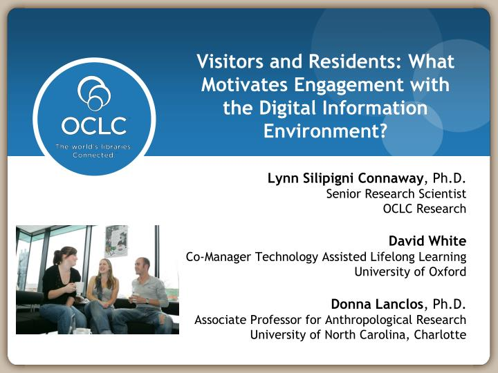 Visitors and residents what motivates engagement with the digital information environment
