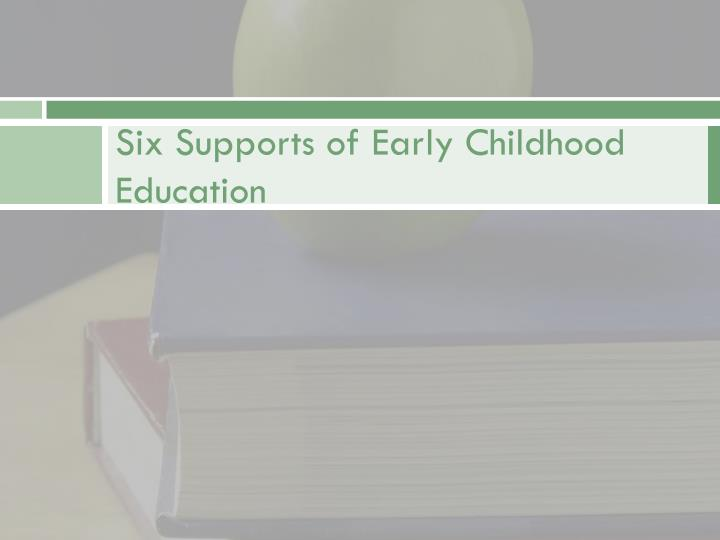 Six Supports of Early Childhood Education