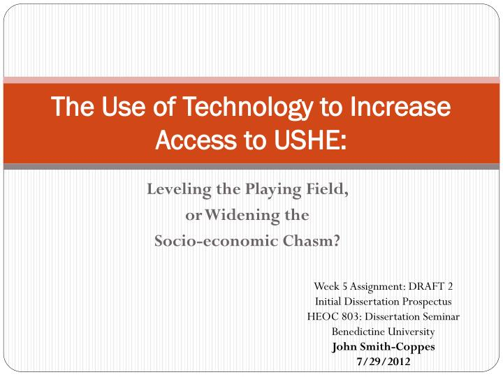 The use of technology to increase access to ushe