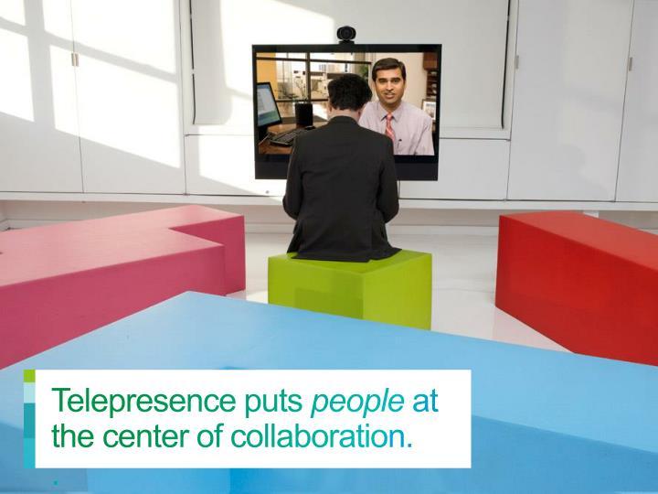 Telepresence puts