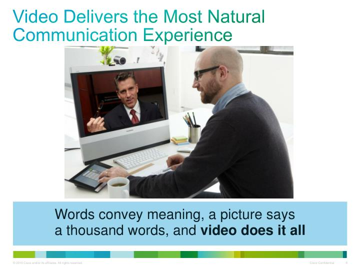 Video Delivers the Most Natural Communication Experience