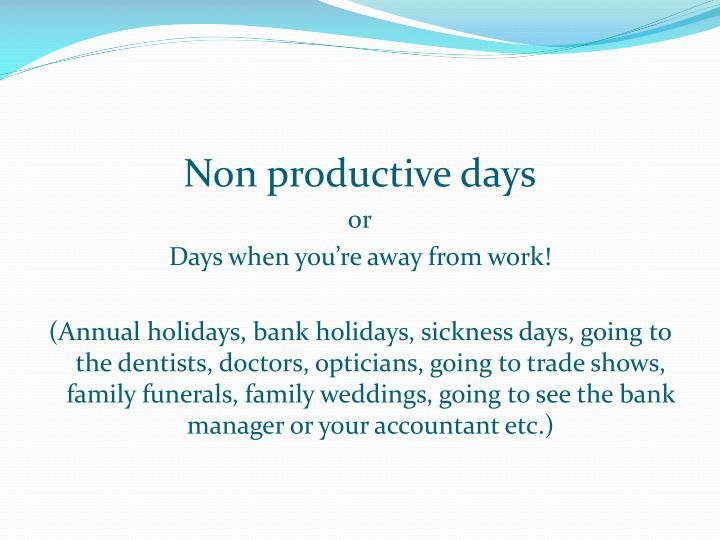 Non productive days