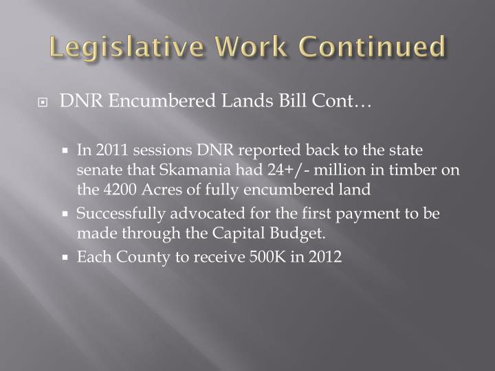 Legislative Work Continued