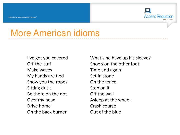 More American idioms