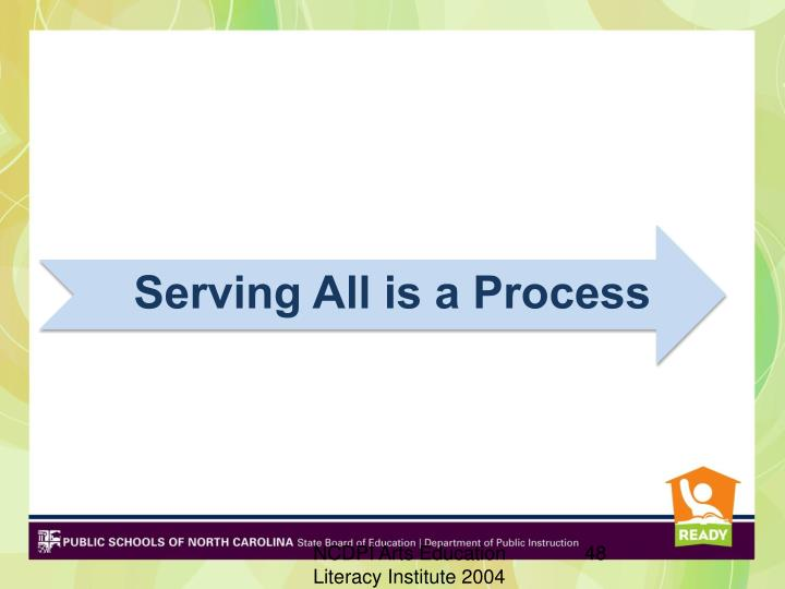 Serving All is a Process