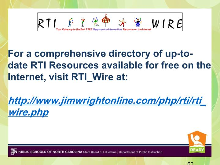 For a comprehensive directory of up-to-date RTI Resources available for free on the Internet, visit