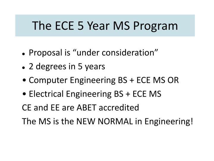 The ece 5 year ms program