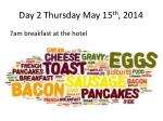 day 2 thursday may 15 th 2014