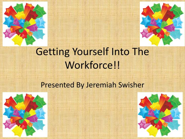 Getting yourself into the workforce