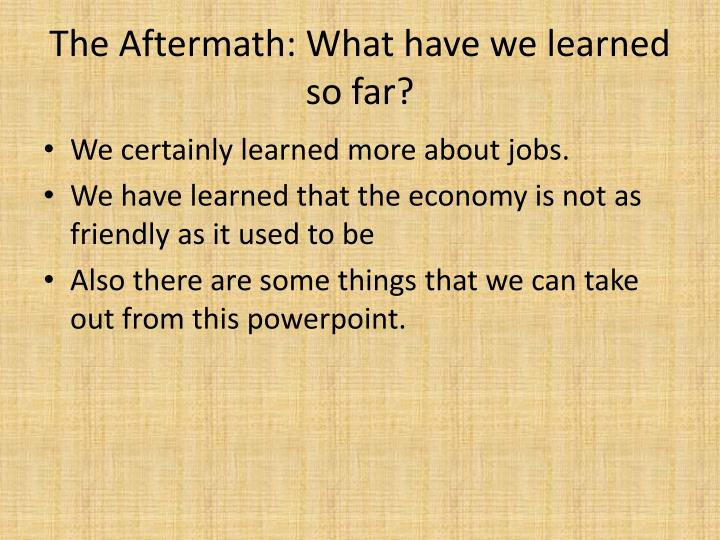 The Aftermath: What have we learned so far?