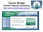 career bridge career interest inventory http www careerbridge wa gov