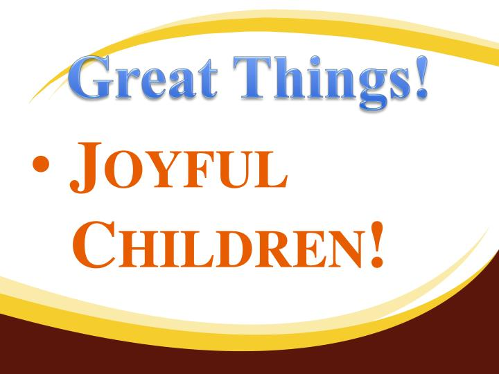 Great Things!