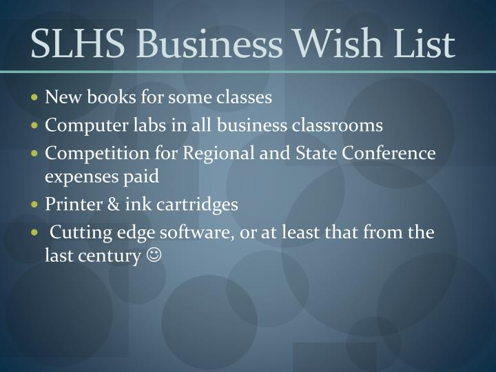 SLHS Business Wish List