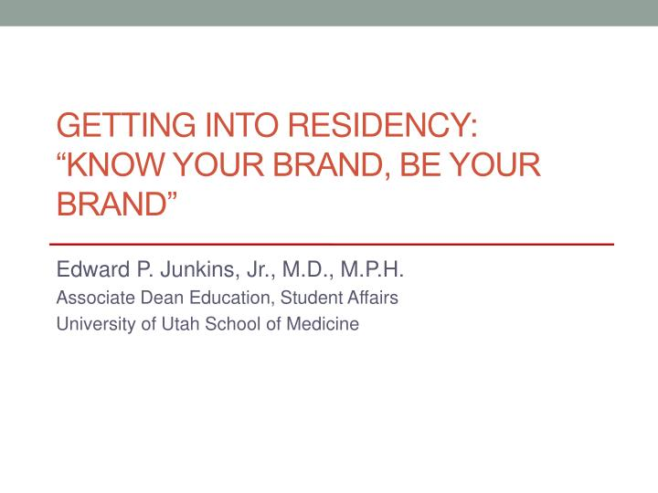 getting into residency know your brand be your brand n.