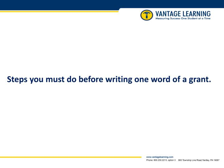 Steps you must do before writing one word of a grant.