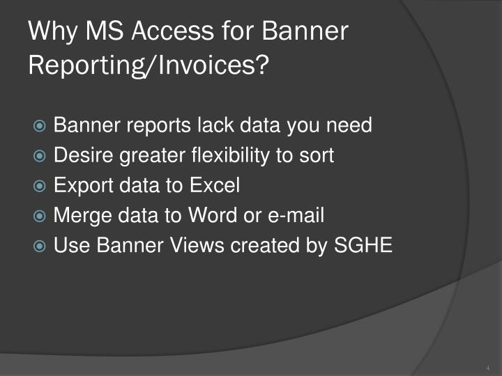 Why MS Access for Banner Reporting/Invoices?
