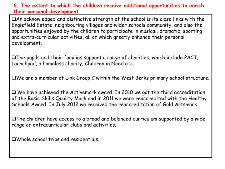 6. The extent to which the children receive additional opportunities to enrich their personal development