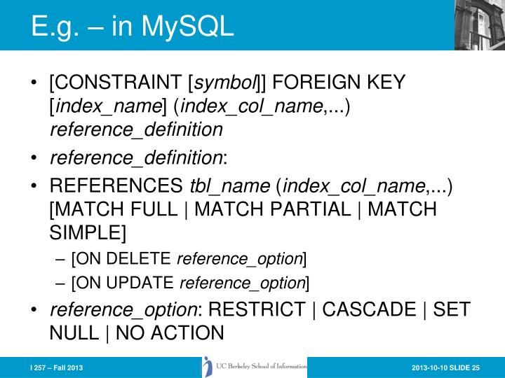 E.g. – in MySQL