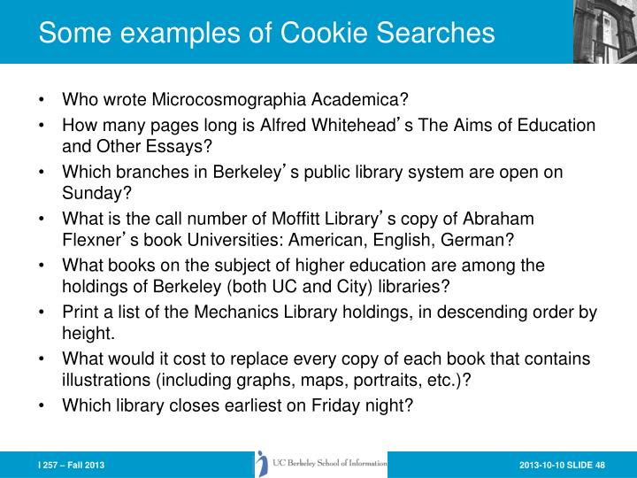 Some examples of Cookie Searches
